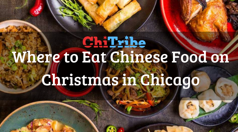 Where To Eat Chinese Food On Christmas In Chicago Chitribe