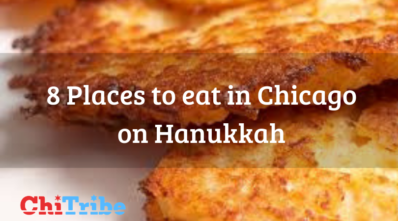Where to Eat During Hanukkah in Chicago