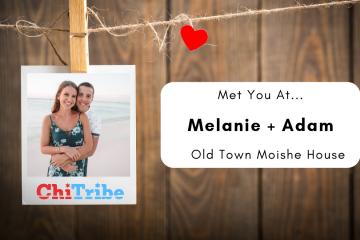met you at chitribe melanie adam