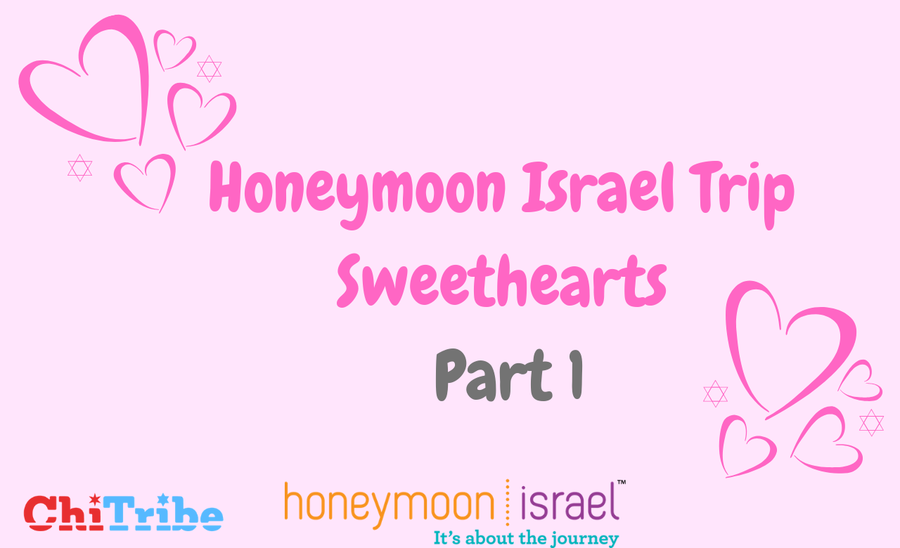 Honeymoon Israel Trip Sweethearts Part 1