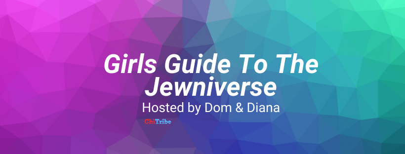Girls Guide To The Jewniverse chitribe