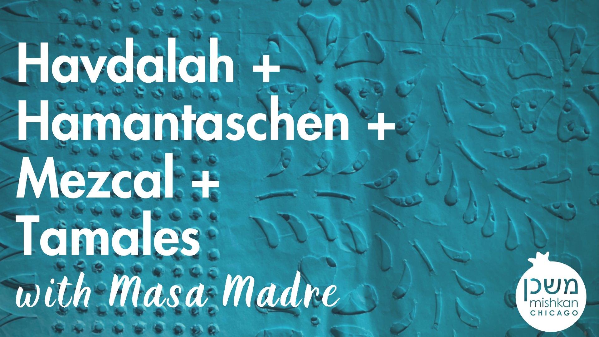 chitribe Hamantaschen, Havdalah, Mezcal, Tamales: a 40s+ Purim