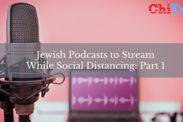 Jewish Podcasts to Stream While Social Distancing Part 1