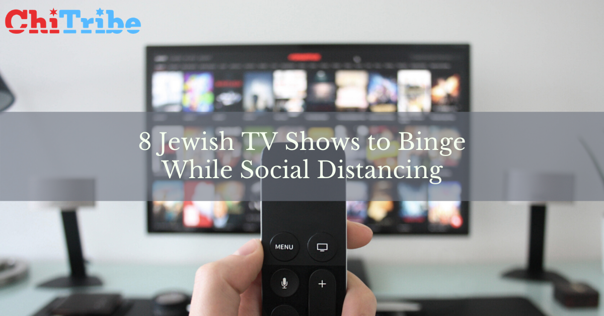 ChiTribe Binge Jewish TV Shows
