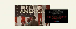 Shabbat Cluster Discussion: HBO's Plot Against America chitribe