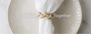 onetable shabbat alone chitribe covid 19
