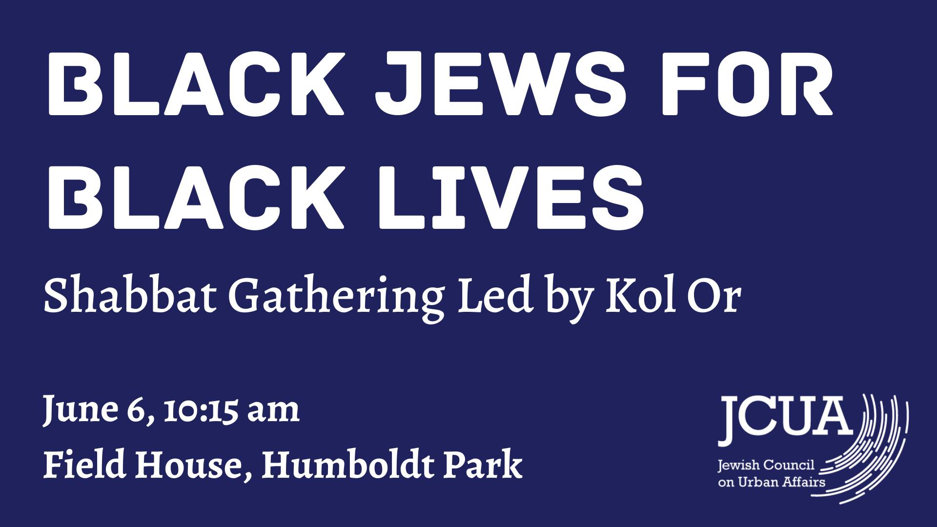 chitribe Jewish Council on Urban AffairsBlack Jews for Black Lives: Shabbat Gathering with Kol Or