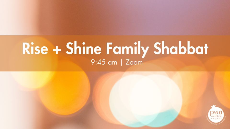 Mishkan Rise + Shine Family Shabbat