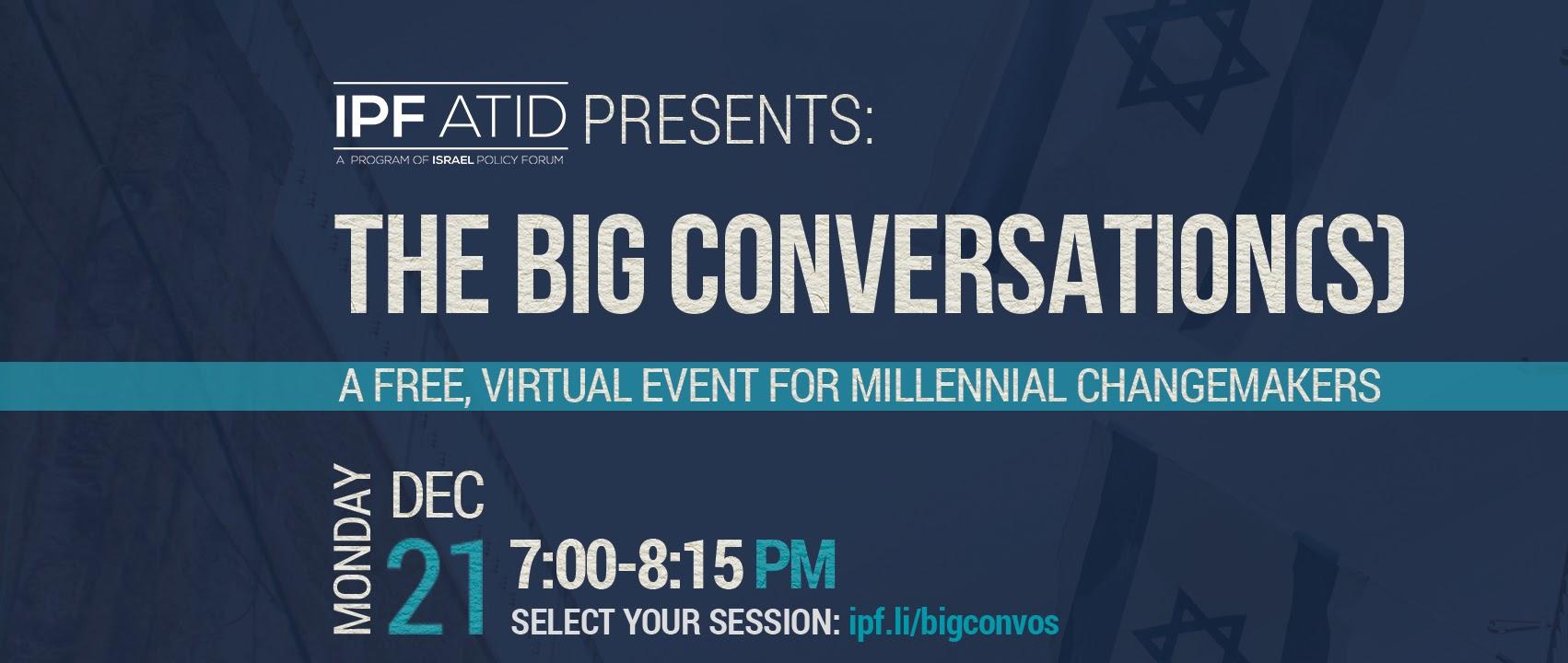 IPF Atid Presents: The Big Conversation(s) chitribe