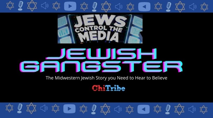 jewish gangster mike young jews control the media podcast chitribe
