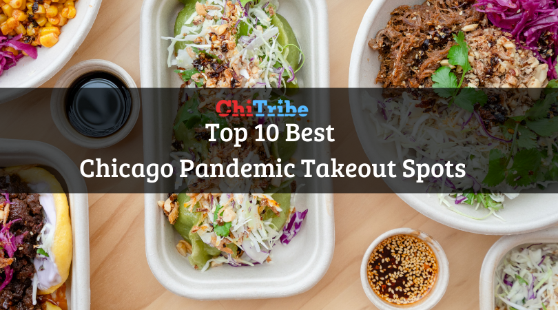 Top Ten Best Chicago Pandemic Takeout Spots chitribe